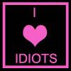 I LOVE IDIOTS (100x100, 14Kb)