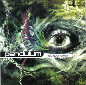 Pendulum - Hold Your Colour (2005)