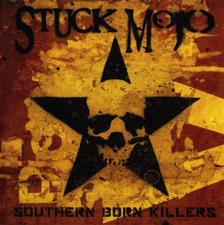 Stuck Mojo - Southern Born Killers (2008)