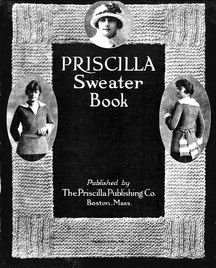 Priscilla Sweater Book Including Hats, Caps