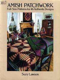 Amish Patchwork: Full-Size Patterns for 46 Authentic Designs