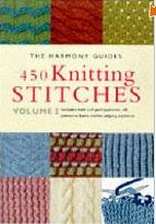 450 Knitting Stitches: Volume 2 (The Harmony Guides)