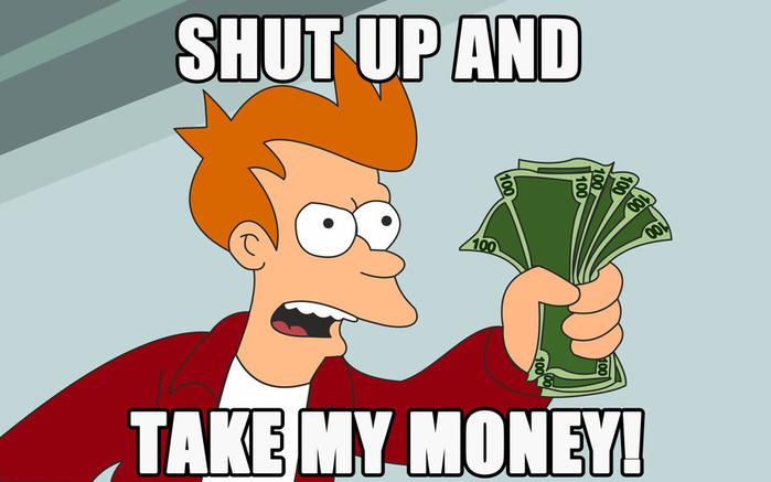 Shut-up-and-take-my-money (700x437, 75Kb)