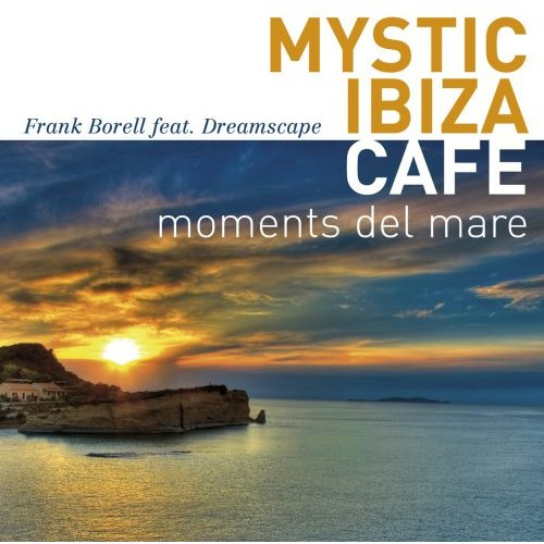 1317050937_frank-borell-feat.-dreamscape-mystic-ibiza-cafe-moments-del-mare (500x500, 50Kb)