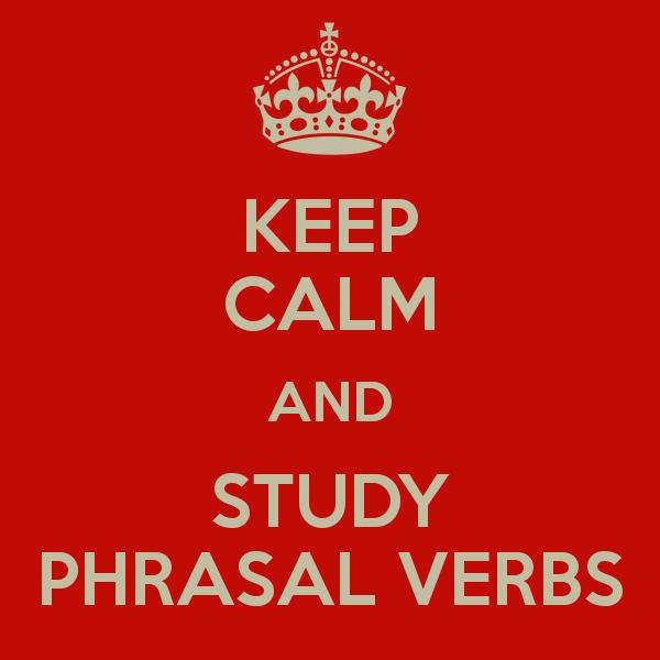 keep-calm-and-study-phrasal-verbs-12 (600x600, 31Kb)