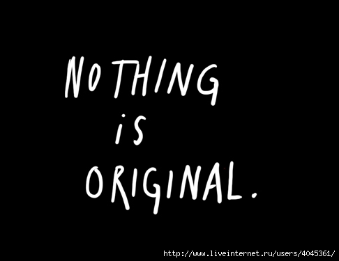 4045361_nothingisoriginal_2 (486x375, 30Kb)