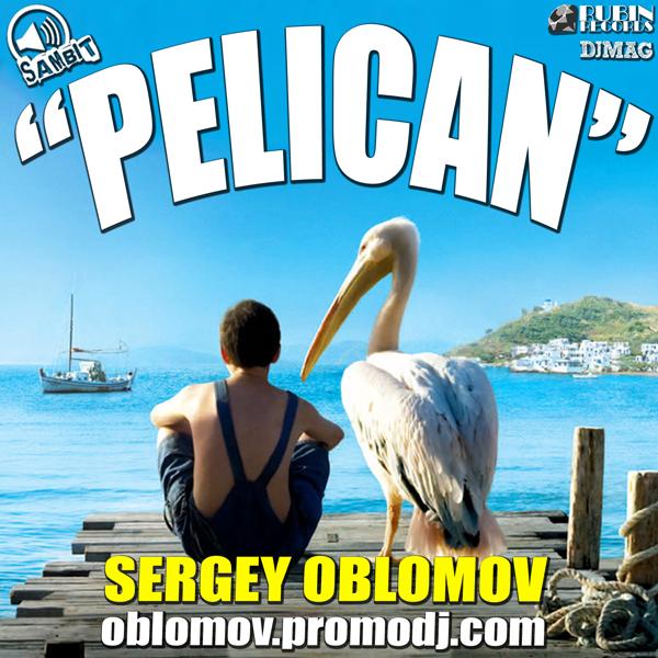 SERGEY OBLOMOV [Label SAMBIT] - PELICAN (600x600, 307Kb)