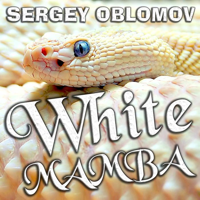 SERGEY OBLOMOV - WHITE MAMBA (БЕЛАЯ МАМБА) (700x700, 431Kb)