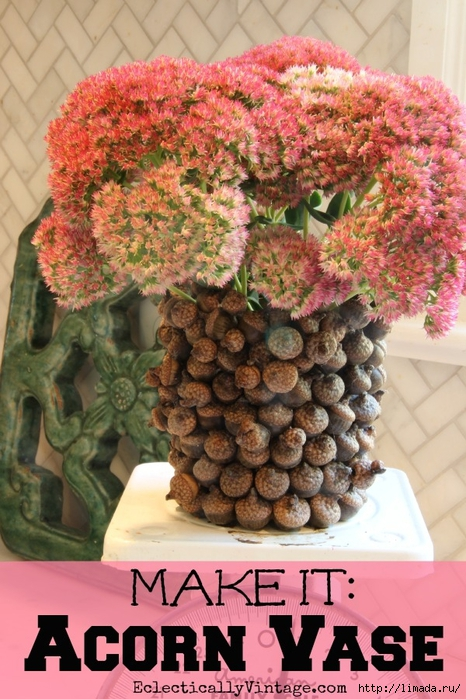 Make-an-Acorn-Vase (466x700, 303Kb)