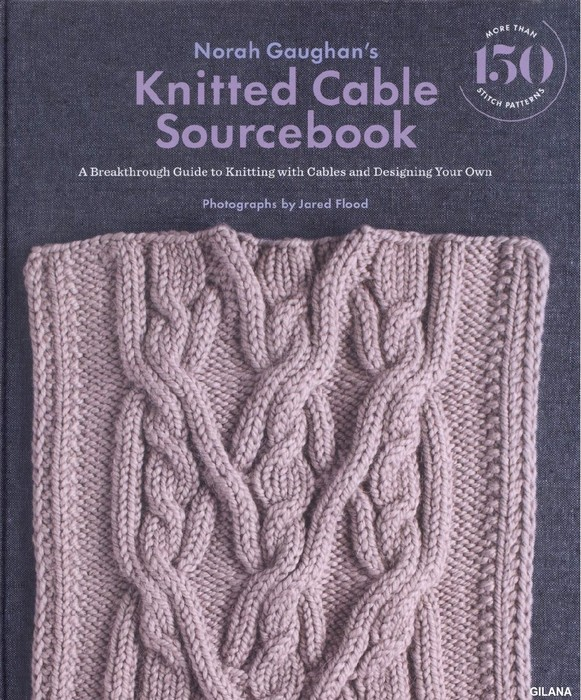 【转载】NORAH GAUGHAN'S KNITTED CABLE SOURCEBOOK 2016