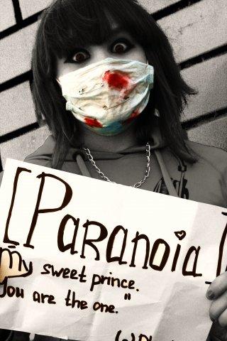My sweet paranoia.