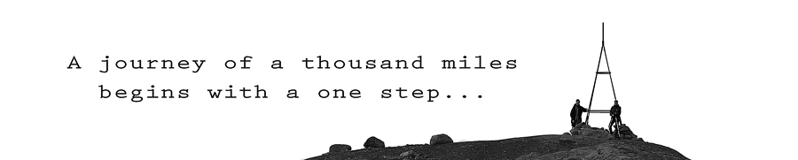 A journey of a thousand miles begins with a one step...