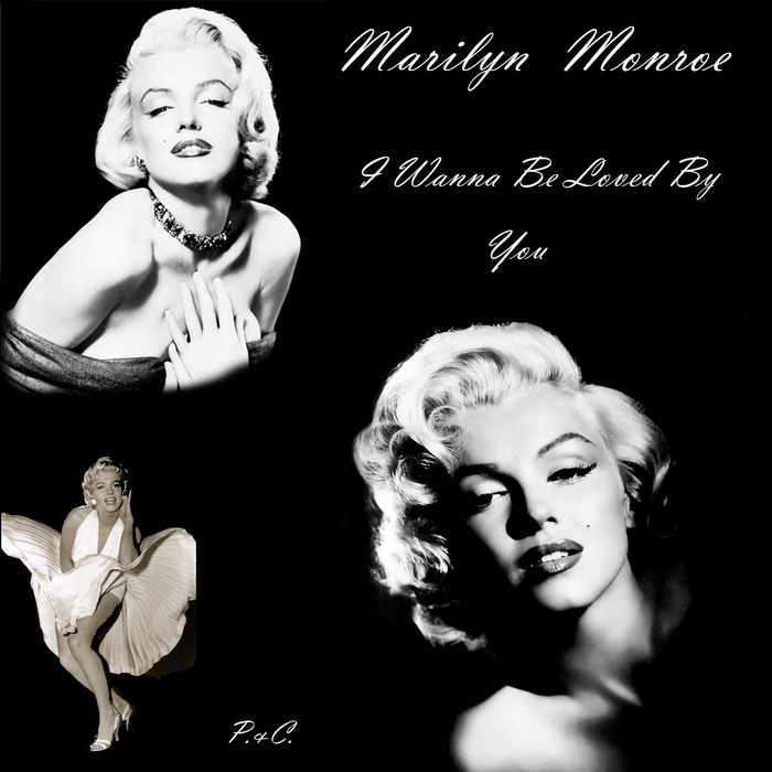 Marilyn Monroe - I Wanna Be Loved By You front (700x700, 85Kb)
