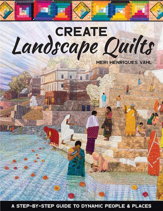 Шитье в стиле КВИЛТ — книга «Create Landscape Quilts» 2021